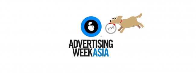 FIVE LOVES ♥ ADVERTISING WEEK ASIA 2016