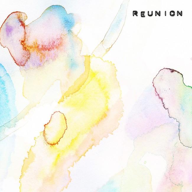 デジタル配信シングル「REUNION」