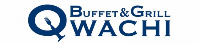 BUFFET & GRILL「QWACHI」