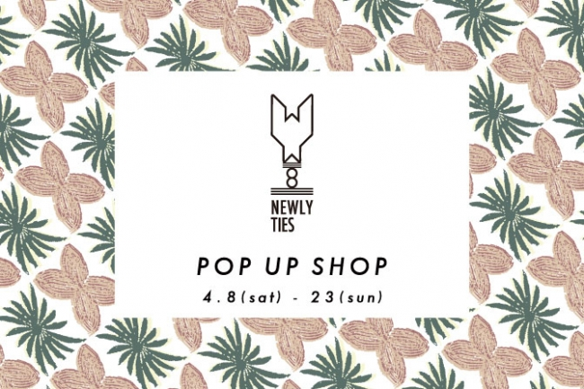 NEWLY TIES POP UP SHOP