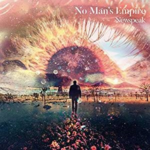 Newspeak「No Mans Empire」
