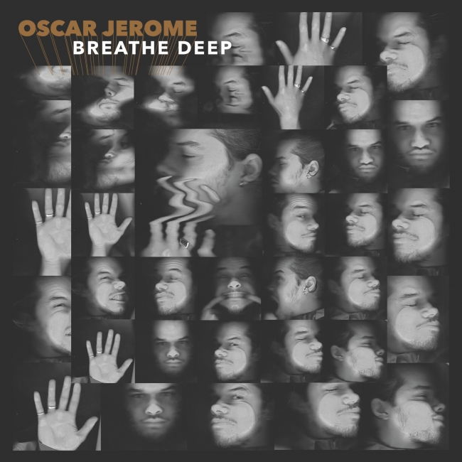Oscar Jerome「Breathe Deep」