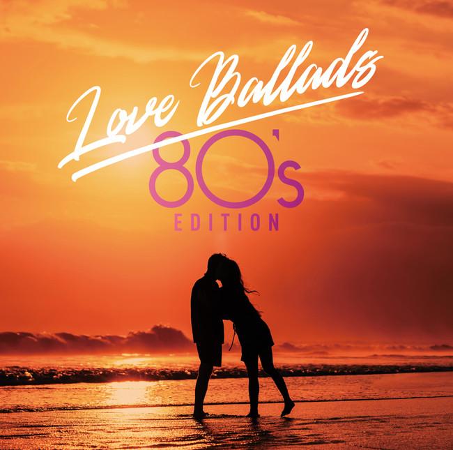 Love Ballads -80's Edition