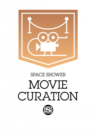 SPACE SHOWER MOVIE CURATION