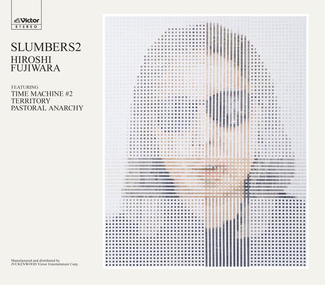 藤原ヒロシnew album『slumbers 2』