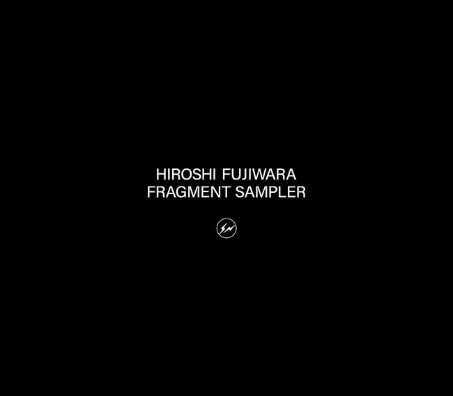 HIROSHI FUJIWARA『FRAGMENT SAMPLER』