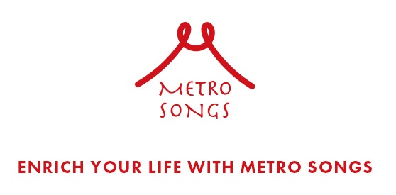 ENRICH YOUR LIFE WITH METRO SONGS