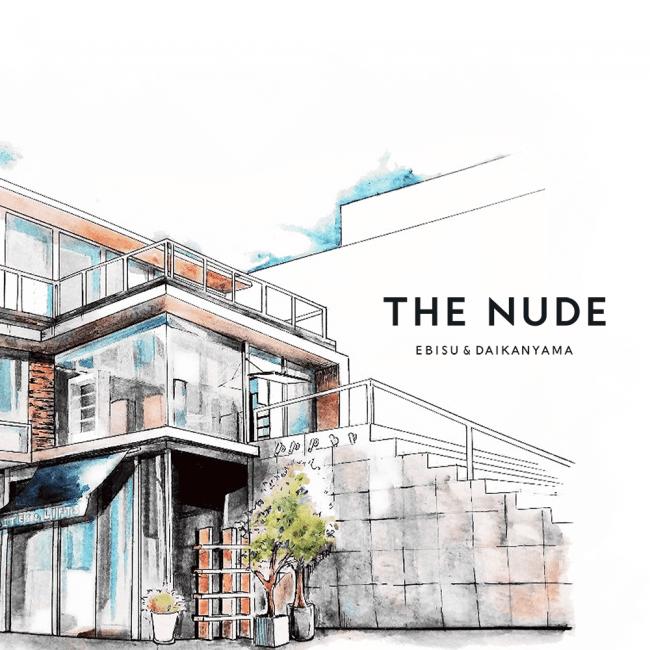 THE NUDE Ebisu & Daikanyama新店舗イメージ