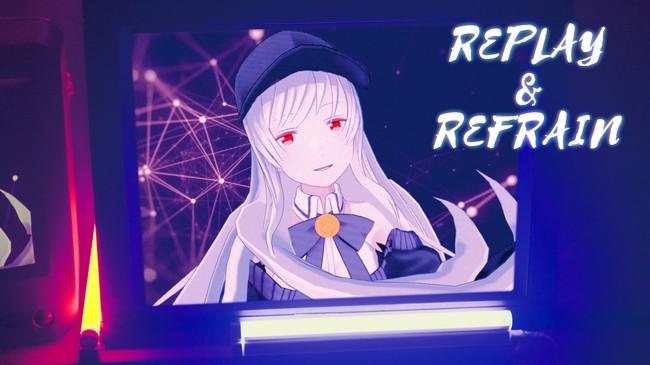 REPLAY & REFRAIN
