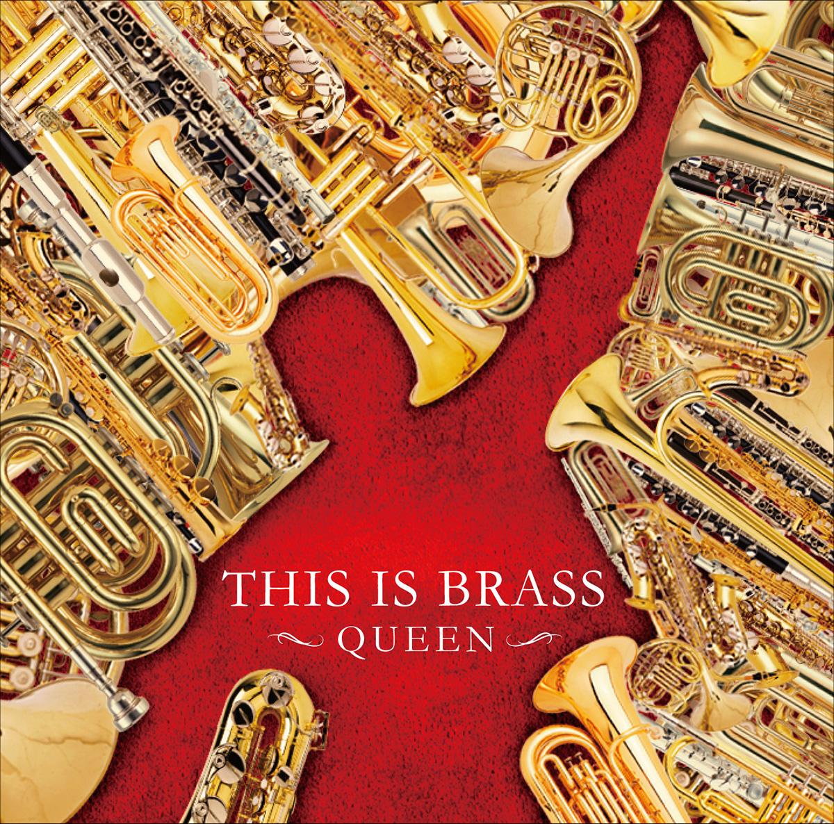 Queen の美しき音楽世界を吹奏楽でカバー This Is Brass ブラバン Queen 発売 ユニバーサル ミュージック合同会社のプレスリリース