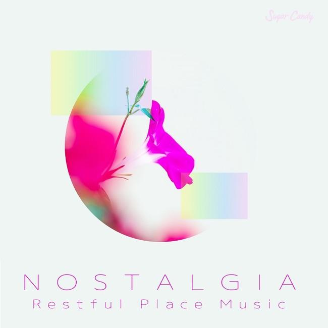 "Nostalgia Restful Place Music"""