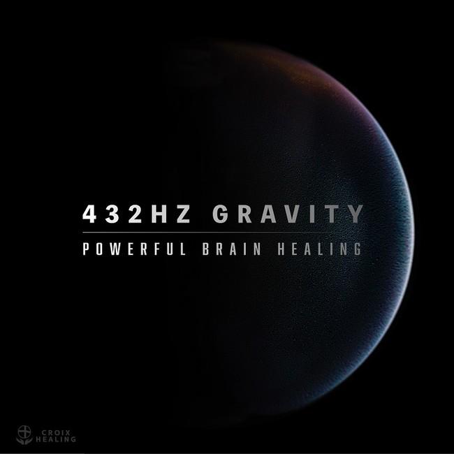 432Hz Gravity -Powerful Brain Healing-