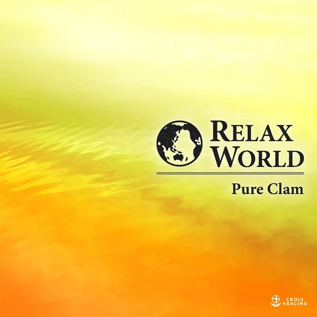 RELAX WORLD -Pure Clam-