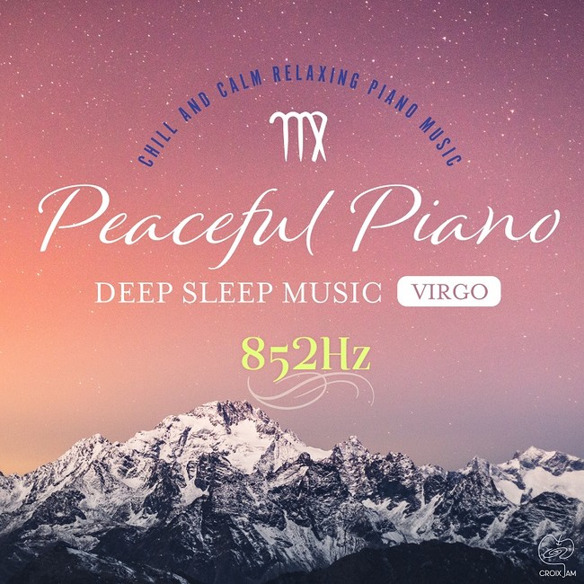 Peaceful Piano ~ぐっすり眠れるピアノ~ Virgo 852Hz