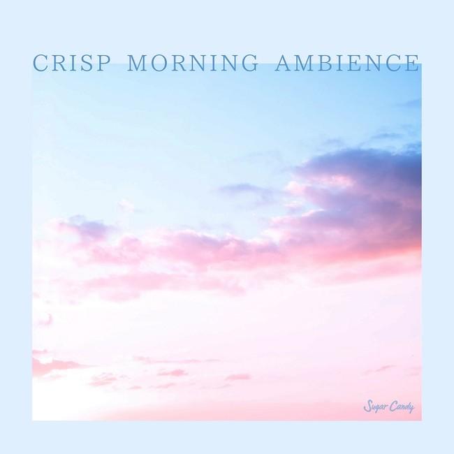 CRISP MORNING AMBIENCE