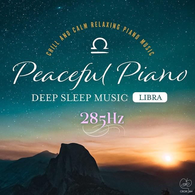 Peaceful Piano ~ぐっすり眠れるピアノ~ Libra 285Hz