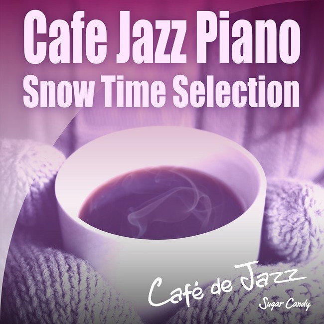Cafe Jazz Piano ~Snow Time Selection~