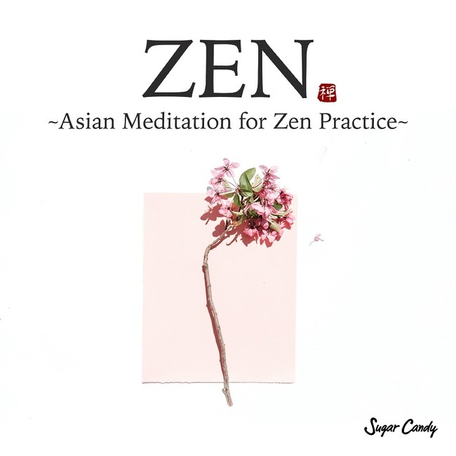 ZEN -Asian Meditation for Zen Practice-