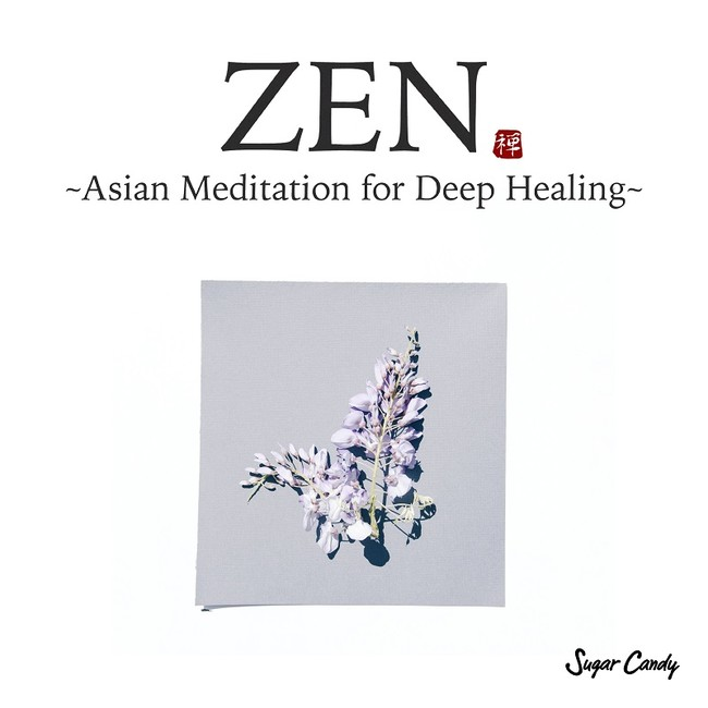 ZEN -Asian Meditation for Deep Healing-