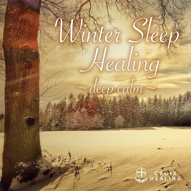 Winter Sleep Healing ~deep calm~