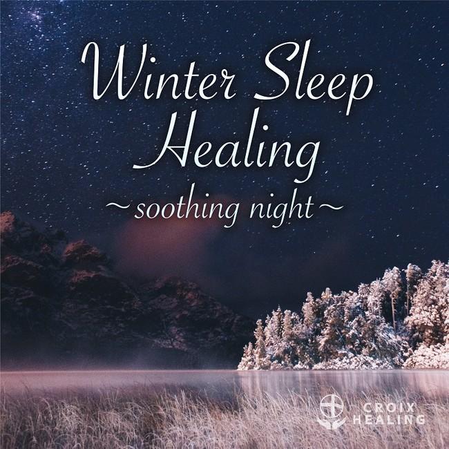 Winter Sleep Healing ~soothing night~