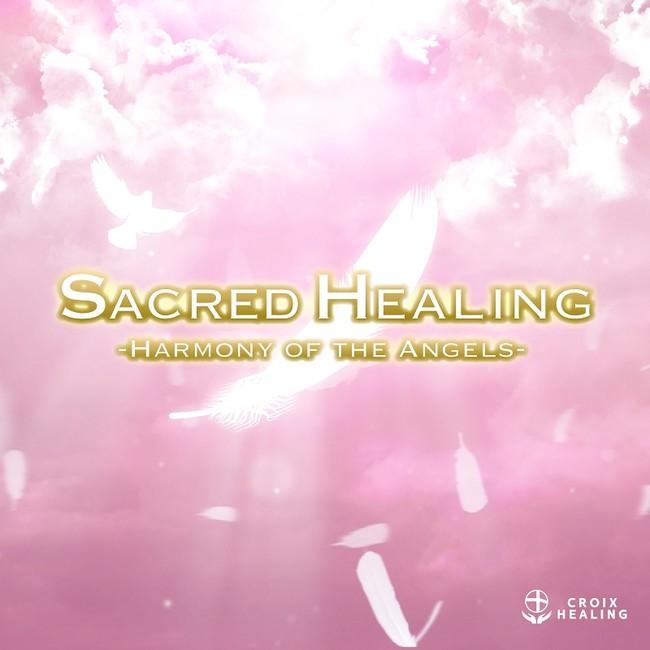 Sacred Healing -Harmony of the Angels-