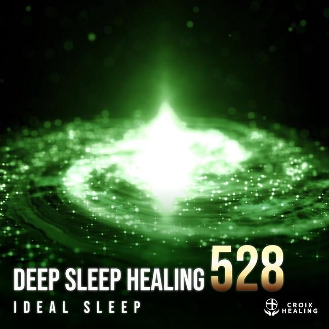 Deep Sleep Healing 528 ~ideal sleep~