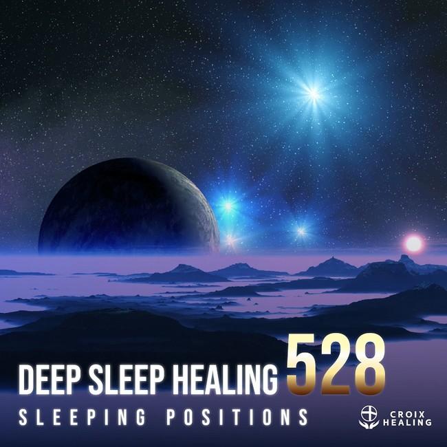 Deep Sleep Healing 528 ~sleeping positions~