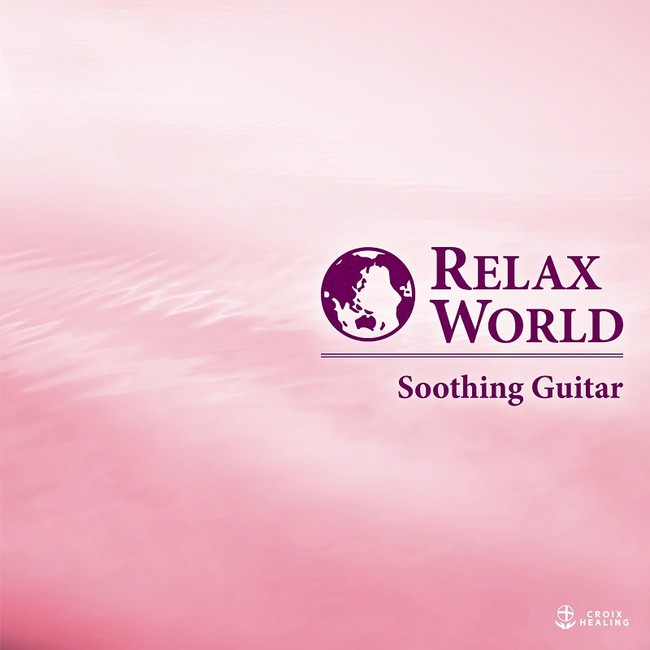 RELAX WORLD -Soothing Guitar-