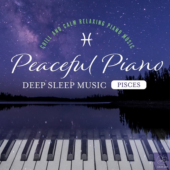 Peaceful Piano ~ぐっすり眠れるピアノ~ Pisces
