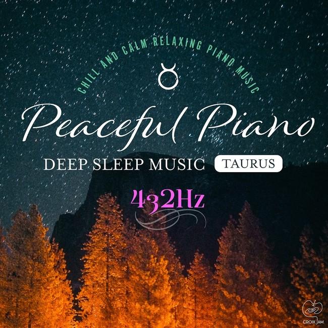 Peaceful Piano ぐっすり眠れるピアノ~ Taurus 432Hz