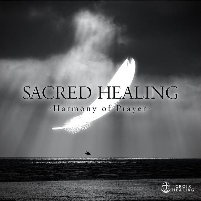Sacred Healing -Harmony of Prayer-