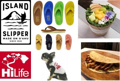 初出店のショップや、日本限定や先行販売のアイテムも盛りだくさん! 左上から)ISLAND Slipper、ALOHA SALADS  左下から)HiLife Store日本限定・ドッグウェア、Ogo Ono-loa Hawaii
