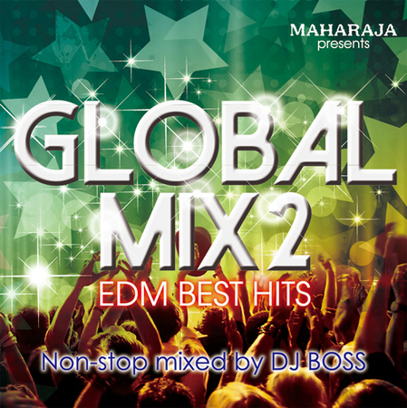 MAHARAJA『GLOBAL MIX- EDM BEST HITS-