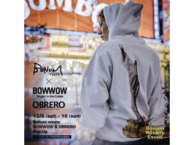 【BONUM meets BOW WOW & OBRERO】12/8~12/16 POP UP SHOP OPEN!!!