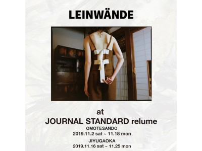 SNSで話題の東京発のブランド!「LEINWANDE」POP UP SHOP@JOURNAL STANDARD relume