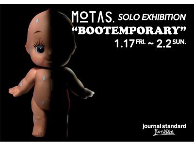2015年以来となるMOTASWORKSによるソロエキシビジョン!「BOOTEMPORARY」1月17日(金)より、JOURNAL STANDARD FURNITURE 神南店でスタート。