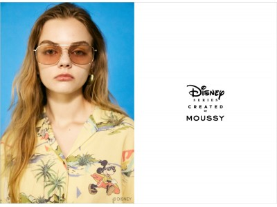 MOUSSY(マウジー)スペシャルコレクション「Disney SERIES CREATED by MOUSSY」2020 SUMMER COLLECTION発売