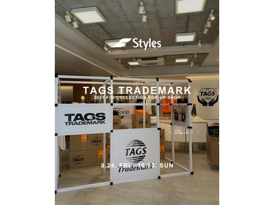 Styles代官山にて、TAGS TRADEMARK POP UPが開催決定!Styles限定アイテムも発売!