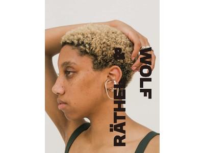 〈styling/〉表参道ヒルズ店にてロンドン発ジュエリーブランド「RATHEL & WOLF(ラッツェル アンド ウォルフ)」のポップアップストアをオープン