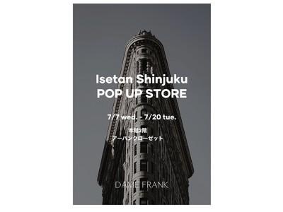 2021年7月7日(水)より伊勢丹新宿本店にてDAME FRANK POP UP STORE開催決定!