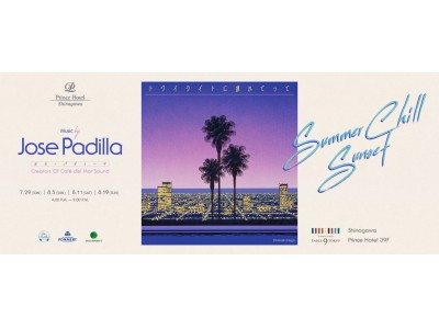 【品川プリンスホテル】スペイン イビサ島のレジェンドDJ ホセ・パディーヤが来日!「DINING & BAR TABLE 9 TOKYO」で初のサンセットパーティーを開催