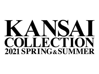 KANSAI COLLECTION 2021 SPRING & SUMMER成功裏に終了しました!