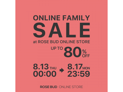 【ROSE BUD】ONLINE STORE FAMILY SALE 8月13日より開催!