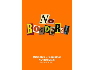 【ROSE BUD】x【Container】好きにボーダーなんてない!『NO BORDERS!』新連載スタート!