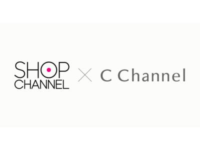 C Channelとショップチャンネルが共同で配信するショッピングライブサービスの初回配信日は4/30に決定