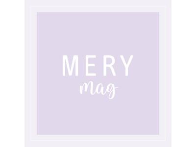 女性向けメディア『MERY』 アプリ内で読めるwebマガジン『MERY mag』をスタート