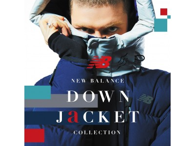 New Balance DOWN JACKET COLLECTIONが10月26日に発売 期間限定POPUP STOREが原宿にオープン