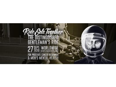 ~Ride Solo Together(ソロライドで、共に走る )~トライアンフは2020 Distinguished Gentleman's Rideオフィシャルスポンサーを務めます