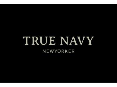 洗練されたトラディショナルスタイルを提案する「NEWYORKER」から2019年秋冬、ショップインブランド「TRUE NAVY」がスタート!